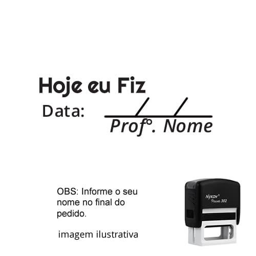 CARIMBO PARA PROFESSORES - VISTO – HOJE EU FIZ +  NOME PERSONALIZADO 1,2 cm x 3,8