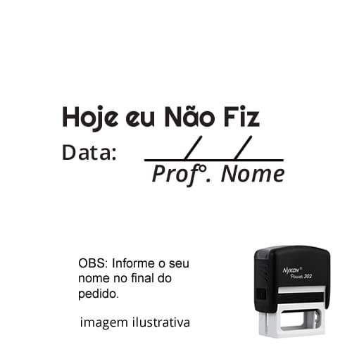 CARIMBO PARA PROFESSORES - VISTO – HOJE EU NÃO FIZ +  NOME PERSONALIZADO 1,2 cm x 3,8